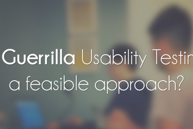 Is guerrilla usability testing a feasible approach?